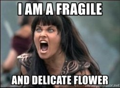 i-am-a-fragile-and-delicate-flower.jpg